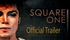 Michael Jackson: Square One - Official Trailer