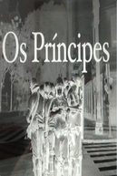 Os Príncipes (Os Príncipes)