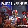 """PAUTA LIVRE NEWS #106 – ISSO NÃO PASSAVA NA """"GROBO"""""""