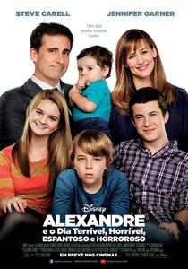 Alexandre e o Dia Terrível, Horrível, Espantoso e Horroroso - Poster / Capa / Cartaz - Oficial 3