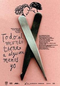 Todo El Mundo Tiene a Alguien Menos Yo - Poster / Capa / Cartaz - Oficial 1