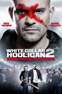 White Collar Hooligan 2: England Away - Poster / Capa / Cartaz - Oficial 4
