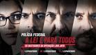 Polícia Federal – A Lei é Para Todos [Trailer Oficial] 2