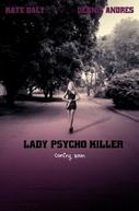 Lady Psycho Killer (Lady Psycho Killer)
