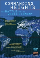 Commanding Heights - The Battle for the World Economy  (Commanding Heights - The Battle for the World Economy )