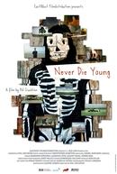 Nunca morra jovem (Never Die Young)