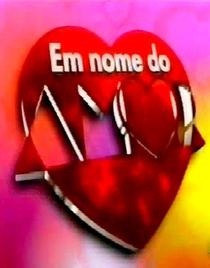 Em Nome do Amor  - Poster / Capa / Cartaz - Oficial 1