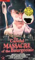 Careful Massacre of the Bourgeoisie (Careful Massacre of the Bourgeoisie)
