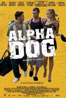 Alpha Dog - Poster / Capa / Cartaz - Oficial 3