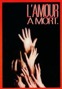 Amor à Morte - Poster / Capa / Cartaz - Oficial 2