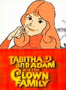 Tabitha and Adam and the Clown Family (Tabitha and Adam and the Clown Family)
