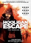 Hooligan Escape The Russian Job (Hooligan Escape The Russian Job)