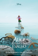 Alice Através do Espelho (Alice Through the Looking Glass)