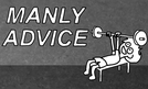 """""""MANLY ADVICE Part 1"""" (Tips For Men) (""""MANLY ADVICE Part 1"""" (Tips For Men))"""