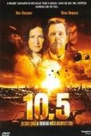 10.5 O Dia Que a Terra Não Agüentou (10.5)