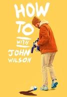 How To with John Wilson (How To with John Wilson)