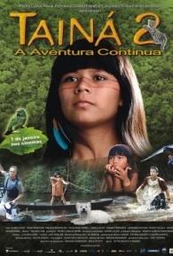 Tainá 2 - A Aventura Continua - Poster / Capa / Cartaz - Oficial 1