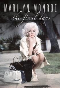 Marilyn Monroe - O Fim dos Dias - Poster / Capa / Cartaz - Oficial 1