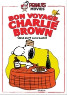 Boa Viagem, Charlie Brown (Bon Voyage, Charlie Brown (and Don't Come Back!!))