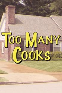 Too Many Cooks - Poster / Capa / Cartaz - Oficial 1