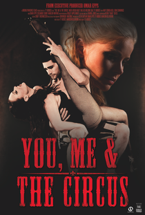You, Me & The Circus - Poster / Capa / Cartaz - Oficial 1