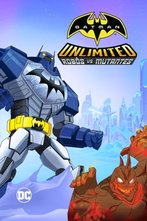 Batman Unlimited Robôs Vs Mutantes - Poster / Capa / Cartaz - Oficial 2