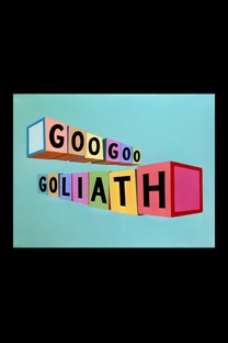 Goo Goo Goliath - Poster / Capa / Cartaz - Oficial 1