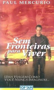 Sem Fronteiras Para Viver  - Poster / Capa / Cartaz - Oficial 1