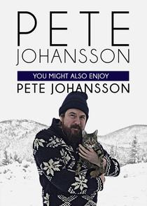 Pete Johansson: You Might Also Enjoy Pete Johansson - Poster / Capa / Cartaz - Oficial 1