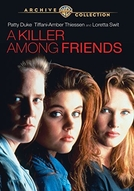 Amizade Perigosa (A Killer Among Friends)