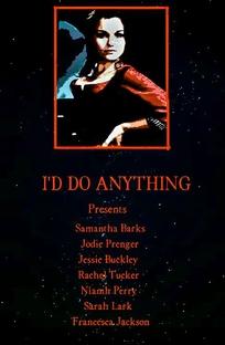 I'd Do Anything - Poster / Capa / Cartaz - Oficial 5