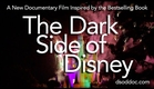 The Dark Side of Disney - A Documentary Film - Final Trailer