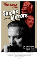Smoke and Mirrors: The Story of Tom Savini (Smoke and Mirrors: The Story of Tom Savini)
