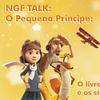 """[NGF TALK] O Pequeno Príncipe: o livro, o filme e os símbolos de """"Zé Perri"""""""