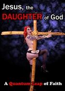 Jesus, the Daughter of God (Jesus, the Daughter of God)
