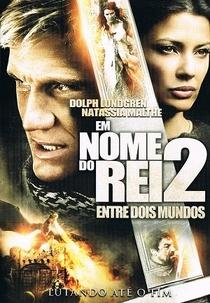 Em Nome do Rei 2: Entre Dois Mundos - Poster / Capa / Cartaz - Oficial 2