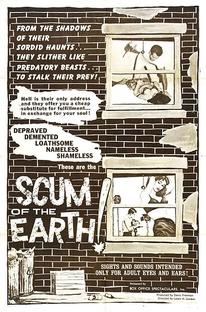 Scum of the Earth - Poster / Capa / Cartaz - Oficial 1
