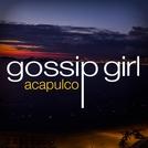 Gossip Girl: Acapulco (Gossip Girl: Acapulco)