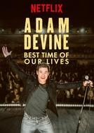 Adam Devine: Best Time of Our Lives (Adam Devine: Best Time of Our Lives)