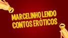 Marcelinho Lendo Contos Eróticos (Marcelinho Lendo Contos Eróticos)