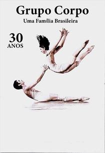 Grupo Corpo, 30 anos – uma família brasileira - Poster / Capa / Cartaz - Oficial 3