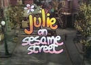 Julie on Sesame Street (Julie on Sesame Street)