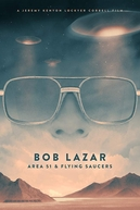 Bob Lazar: Area 51 & Flying Saucers (Bob Lazar: Area 51 & Flying Saucers)