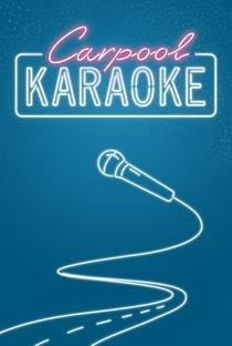 Carpool Karaoke: The Series (1ª Temporada) - Poster / Capa / Cartaz - Oficial 1