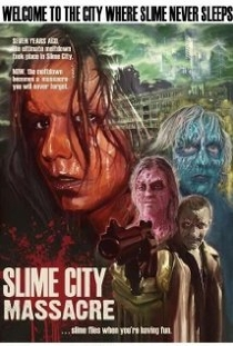 Slime City Massacre - Poster / Capa / Cartaz - Oficial 1
