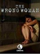 Mulher Errada (The Wrong Woman)