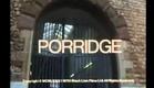 Porridge the movie opening 1979
