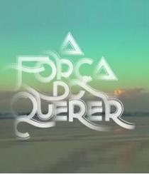 A Força do Querer - Poster / Capa / Cartaz - Oficial 2