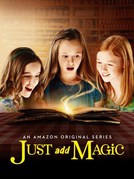 Uma Pitada de Magia (1ª Temporada) (Just Add Magic (Season 1))