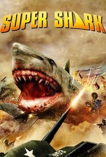 Super Shark - Poster / Capa / Cartaz - Oficial 4